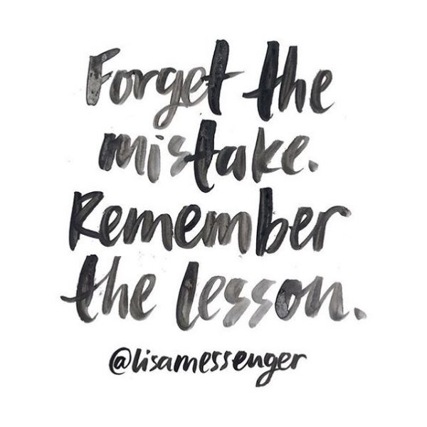 Forget-mistake-remember-lesson-quote_daily-inspiration-600x600
